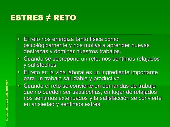 ESTRES ≠ RETO