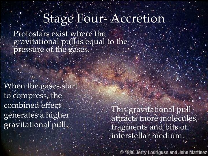 Stage Four- Accretion