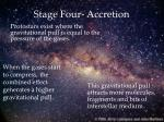 stage four accretion