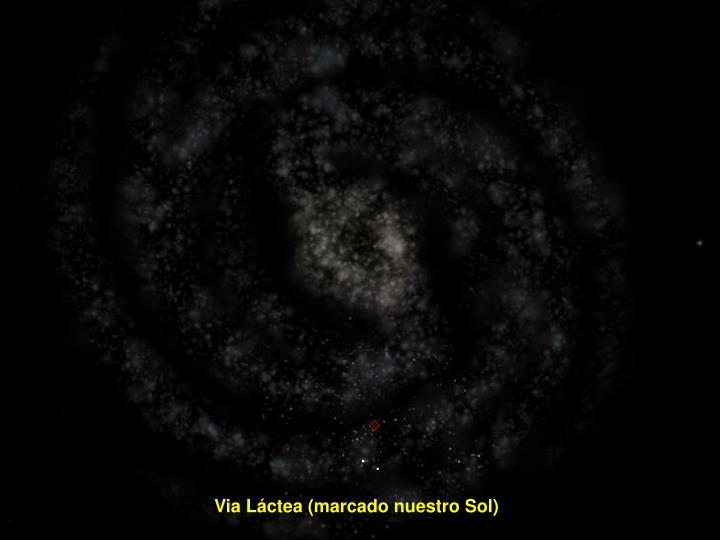 Via Láctea (marcado nuestro Sol)