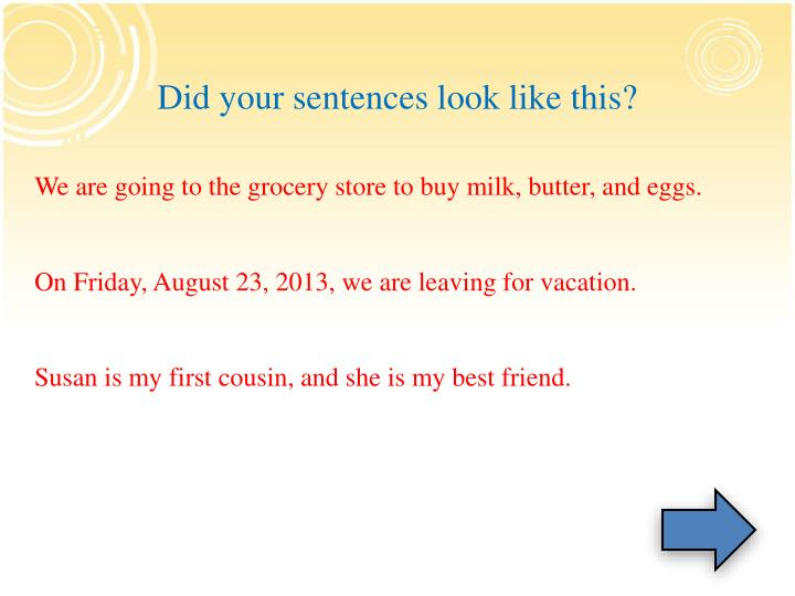 Did your sentences look like this?