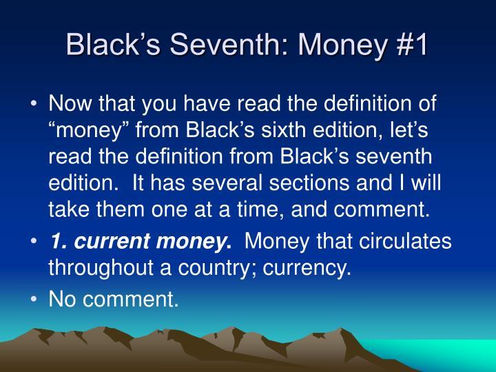 Black's Seventh: Money #1