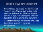 black s seventh money 1