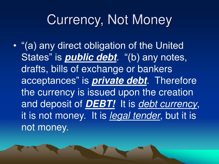 Currency, Not Money