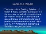 immense impact