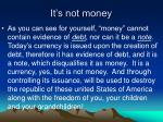 it s not money