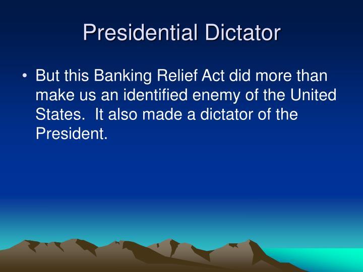 Presidential Dictator