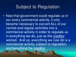 subject to regulation