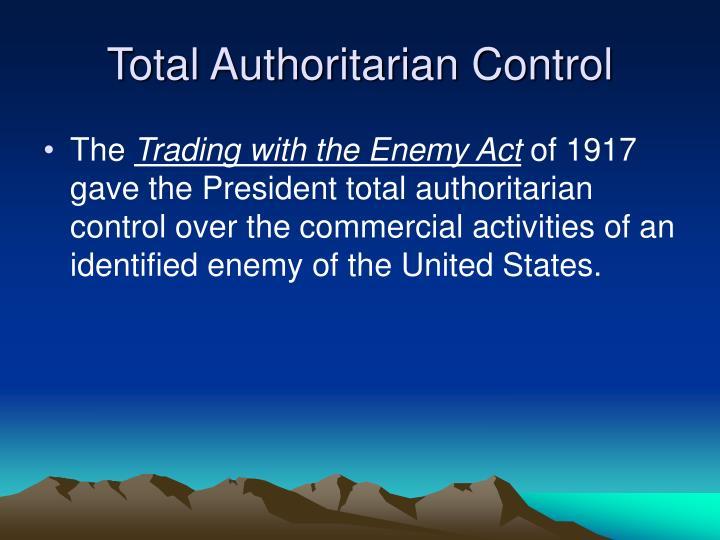 Total Authoritarian Control