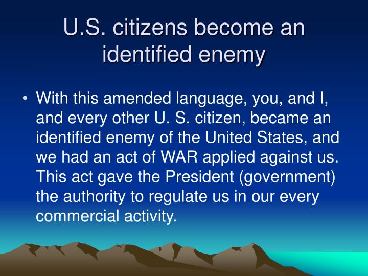 U.S. citizens become an identified enemy