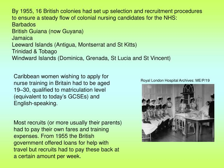 By 1955, 16 British colonies had set up selection and recruitment procedures to ensure a steady flow...