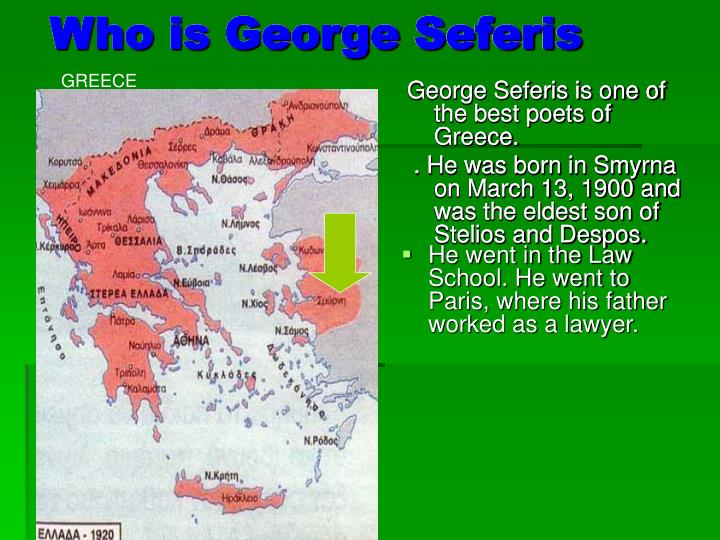 George Seferis is one of the best poets of Greece.