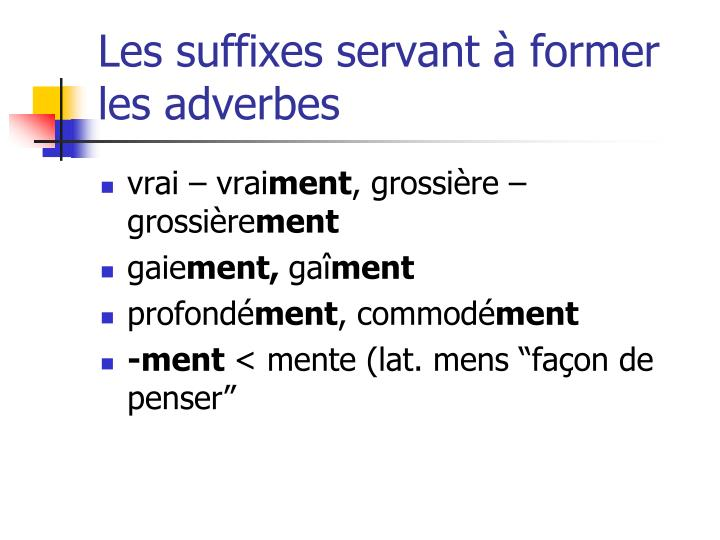 Les suffixes servant à former les adverbes