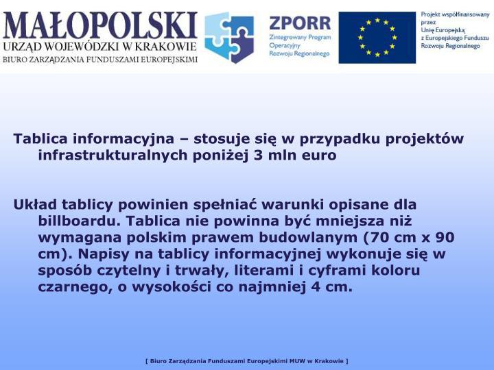 Tablica informacyjna – stosuje się w przypadku projektów infrastrukturalnych poniżej 3 mln euro