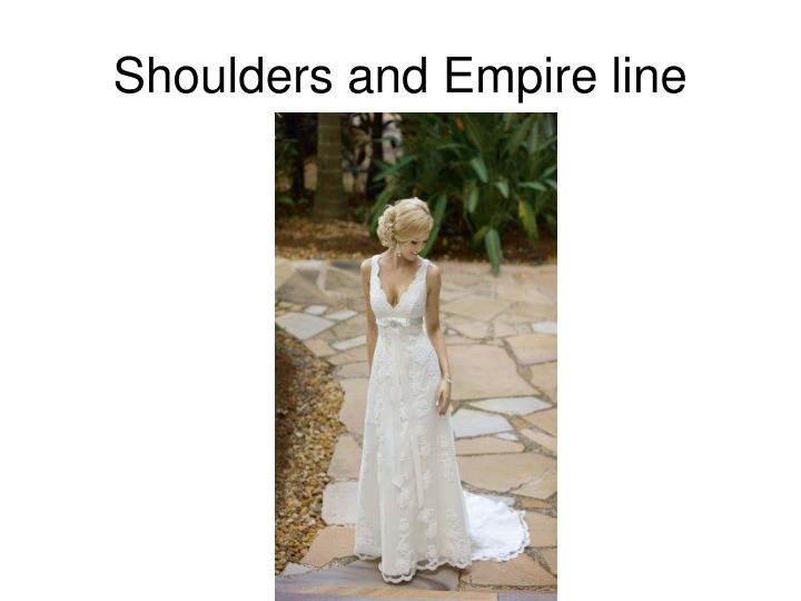 Shoulders and Empire line