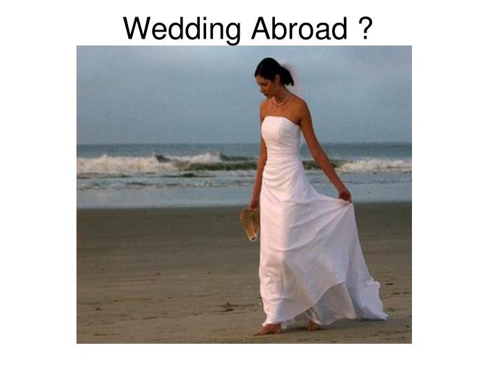 Wedding Abroad ?