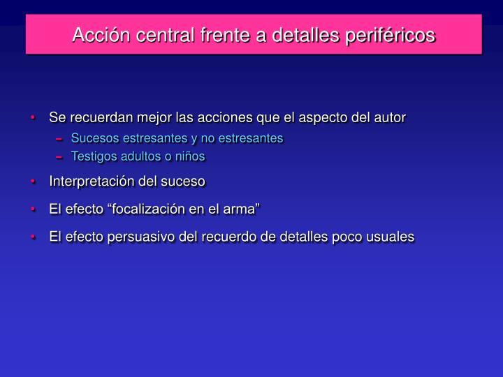 Acción central frente a detalles periféricos