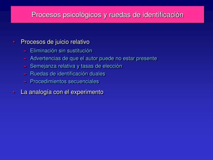 Procesos psicológicos y ruedas de identificación