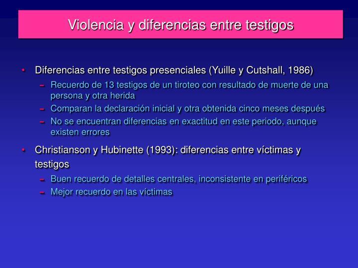 Violencia y diferencias entre testigos