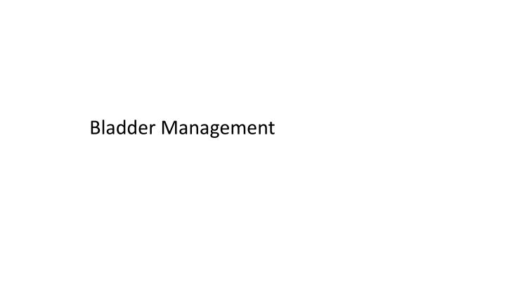Bladder Management
