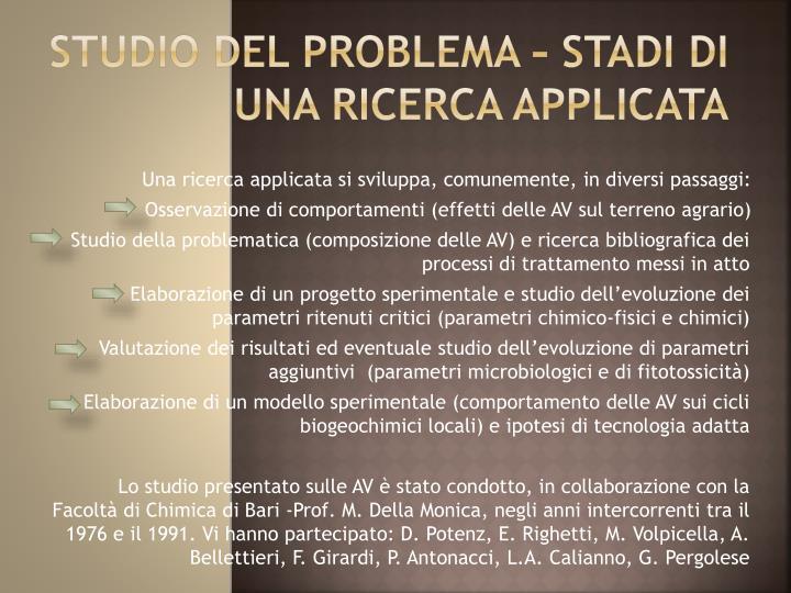 STUDIO DEL PROBLEMA – Stadi di una ricerca applicata