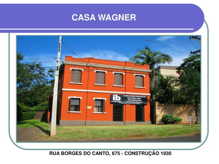 CASA WAGNER