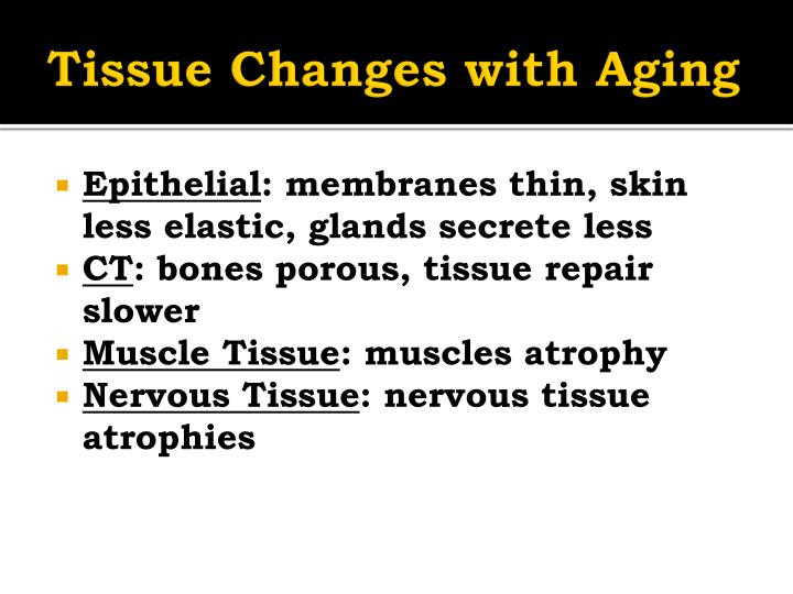 Tissue Changes with Aging