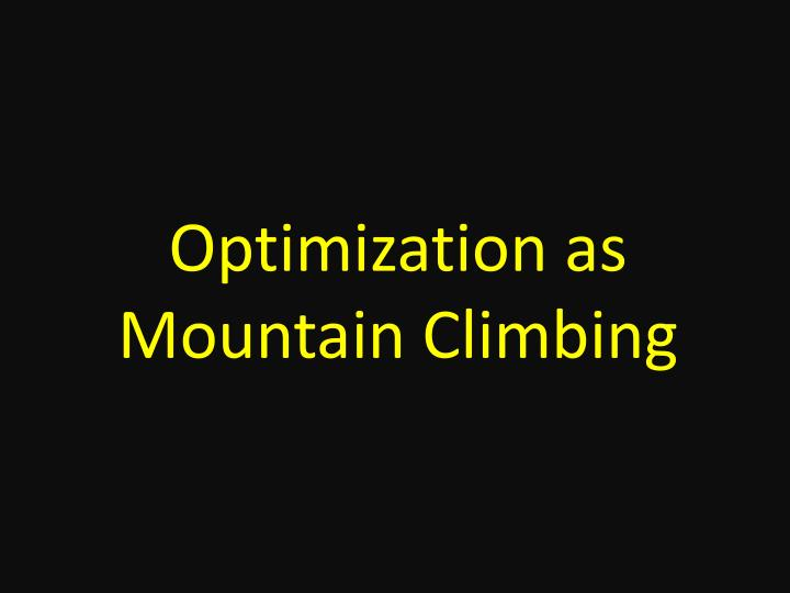 Optimization as mountain climbing