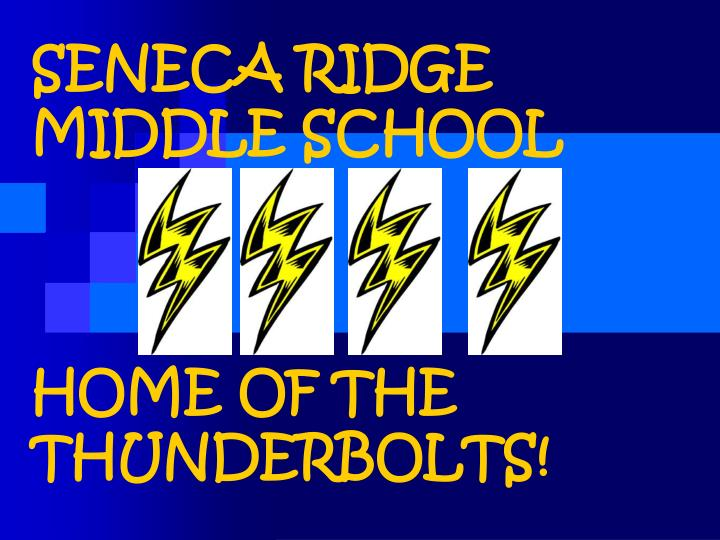 Seneca ridge middle school home of the thunderbolts