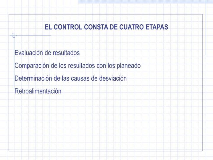 EL CONTROL CONSTA DE CUATRO ETAPAS