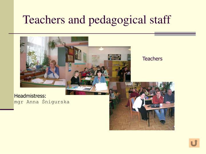 Teachers and pedagogical staff