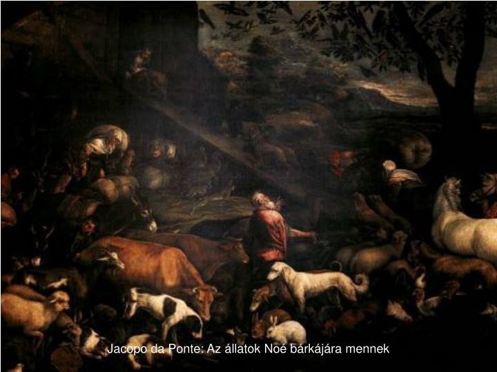 Jacopo da Ponte: Az állatok Noé bárkájára mennek