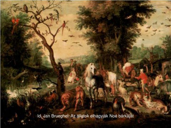 Id. Jan Brueghel: Az állatok elhagyják Noé bárkáját