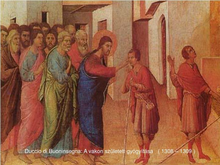 Duccio di Buoninsegna: A vakon született gyógyítása   ( 1308 – 1309 )
