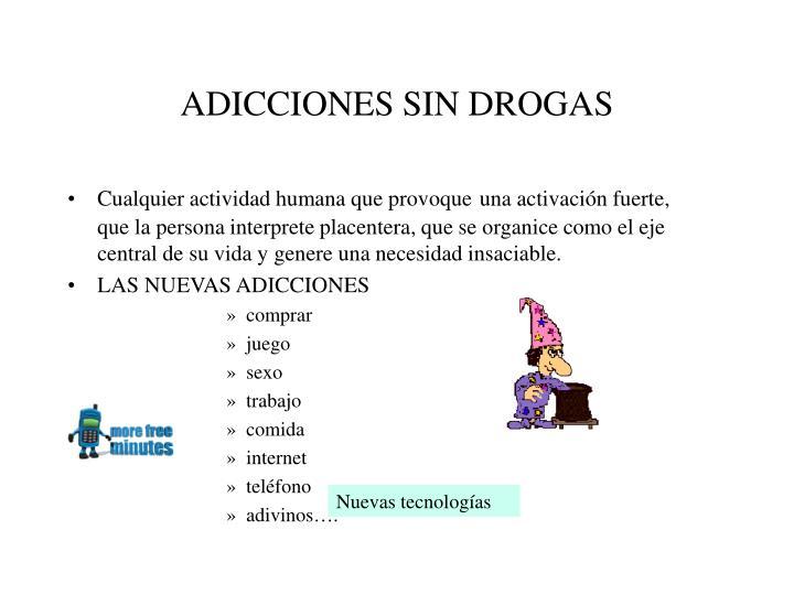 ADICCIONES SIN DROGAS