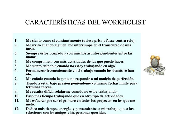 CARACTERÍSTICAS DEL WORKHOLIST