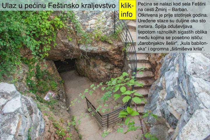 Ulaz u pećinu Feštinsko kraljevstvo