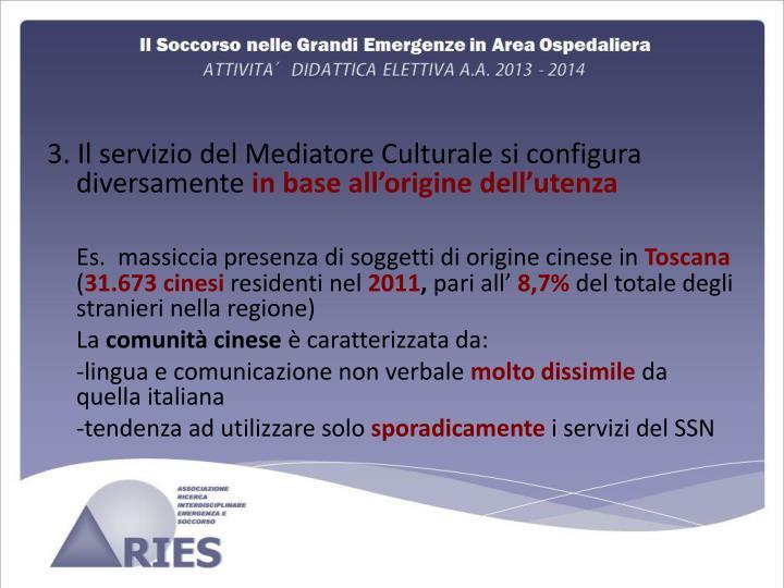 3. Il servizio del Mediatore Culturale si configura diversamente