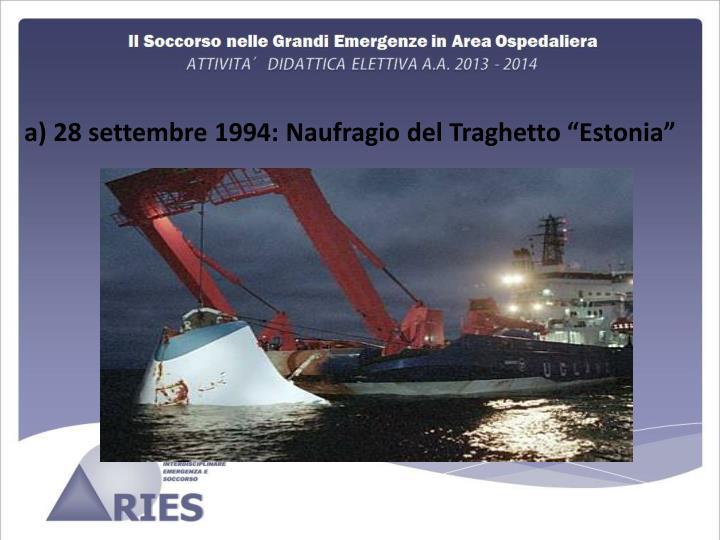 a) 28 settembre 1994: Naufragio del Traghetto