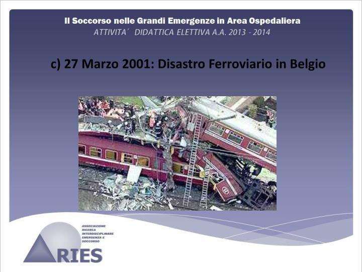 c) 27 Marzo 2001: Disastro Ferroviario in Belgio