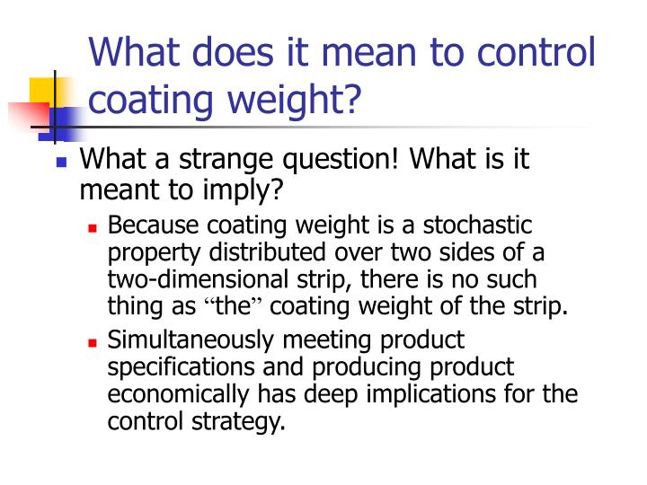 What does it mean to control coating weight1