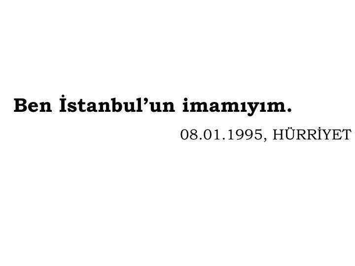 Ben İstanbul'un imamıyım.