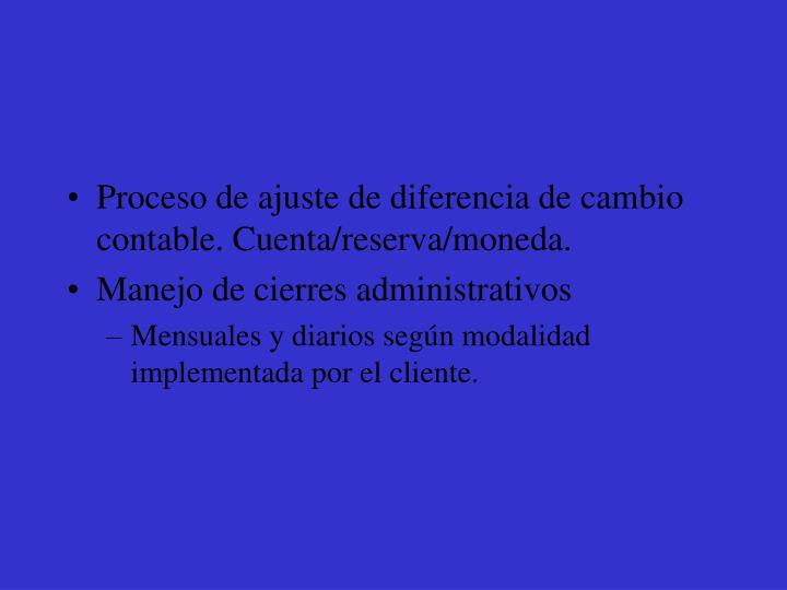 Proceso de ajuste de diferencia de cambio contable. Cuenta/reserva/moneda.