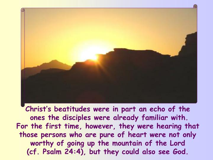 Christ's beatitudes were in part an echo of the