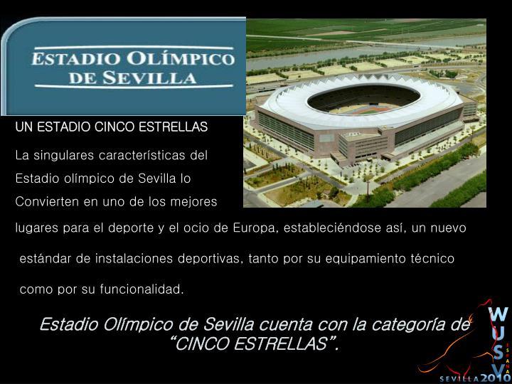 Estadio Olímpico de Sevilla cuenta con la categoría de