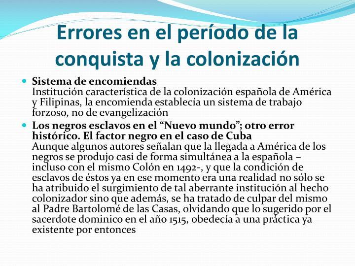 Errores en el período de la conquista y la colonización