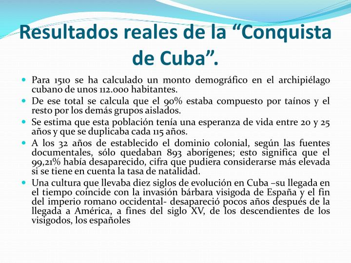 """Resultados reales de la """"Conquista de Cuba""""."""