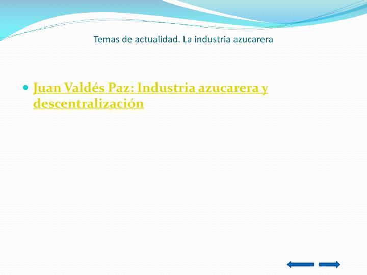 Temas de actualidad. La industria azucarera