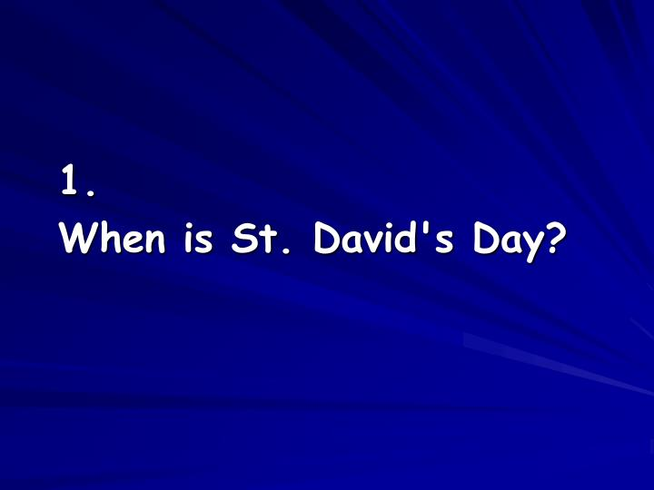 1 when is st david s day
