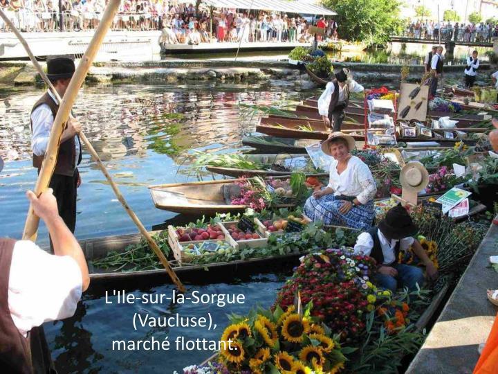 L'Ile-sur-la-Sorgue (Vaucluse),             marché flottant.